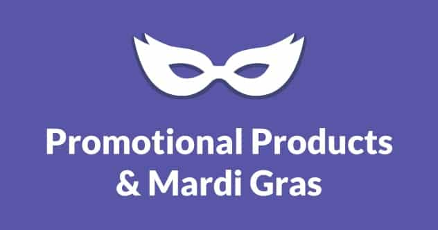 Promote Your Business During Mardi Gras Festivities