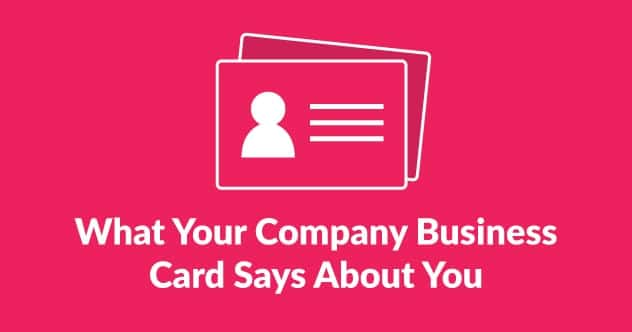 What Your Company Business Card Says About You