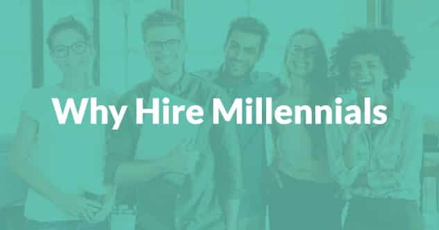 Why Hire Millennials