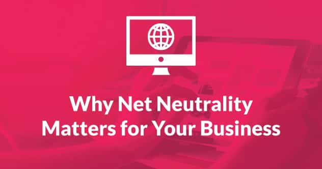 Net Neutrality - Why it Matters for your Business
