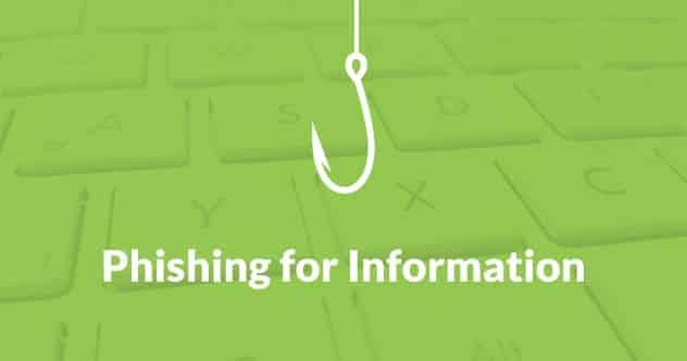 Phishing for Information