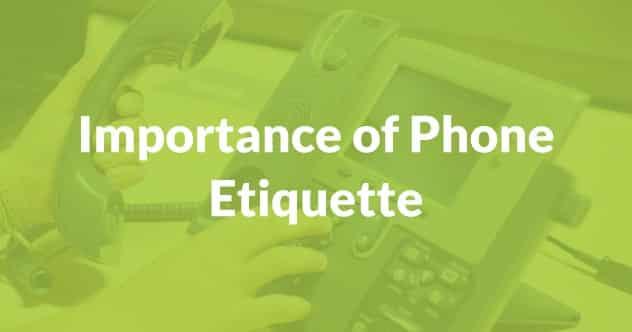 Importance of Phone Etiquette