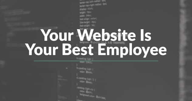 Your Website is Your Best Employee